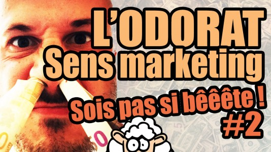 L'ODORAT, sens marketing – Sois pas si bêêête #2